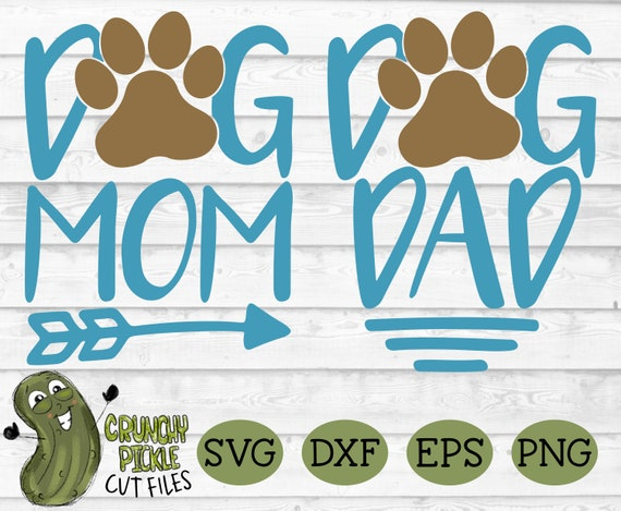 Dog Mom And Dad Svg File For Cricut Silhouette Cameo Cutting Etsy