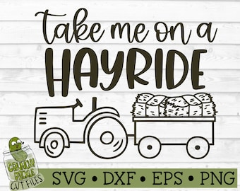 Take Me on a Hayride SVG File - dxf, eps, png, Fall, Autumn, Quote, Fall Festival, Silhouette Cameo, Cricut, Cut File, Digital Download