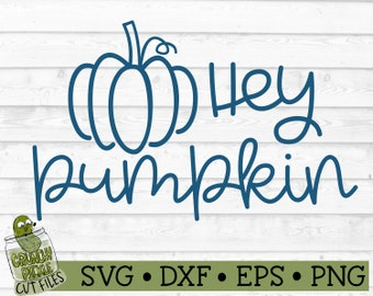 Hey Pumpkin Fall SVG File - dxf, eps, png, Quote, Autumn, Silhouette Cameo, Cricut, Cut File, Digital Download