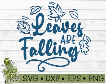 Leaves are Falling SVG File - dxf, eps, png, Autumn, Fall, Leaf, Silhouette Cameo, Cricut, Cut File, Digital Download
