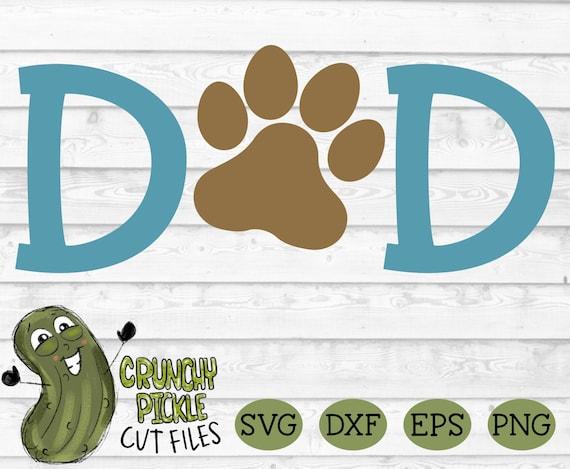 Dog Dad Paw Svg Cut File Phrase Pet Men Boy Dxf Eps Etsy