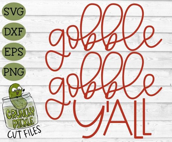 Gobble Gobble Y All Thanksgiving Christmas Turkey Svg Etsy