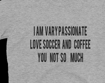 Funny T-Shirt  about passionate things you love