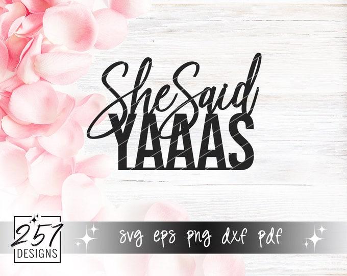 She Said Yaaas SVG