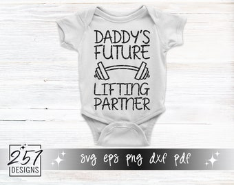 Daddy's Future Lifting Partner SVG