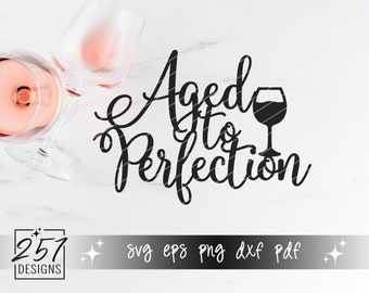 Aged To Perfection SVG