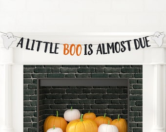 A Little Boo Is Almost Due Banner
