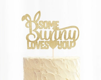 Some Bunny Loves You Cake Topper