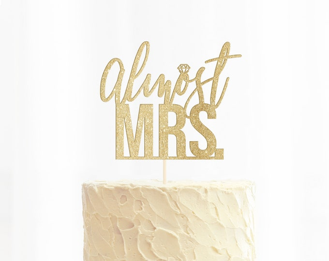 Almost Mrs. Cake Topper