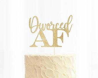 Divorced AF Cake Topper