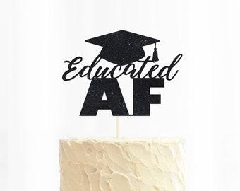 Glitter Educated AF Cake Topper