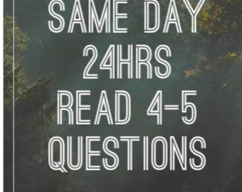 Same Day or 24hrs questions yes or no  Reading