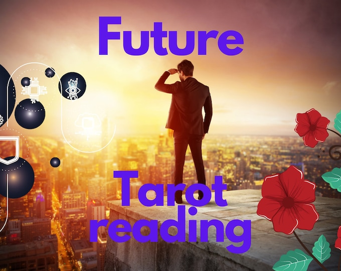 Future tarot reading your future upcoming tarot 3 cards and psychic based reading with hints possible themes love career happenings dates