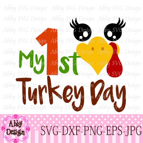 My 1st First Turkey Day Thanksgiving Turkey Cut File Etsy