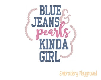 Blue Jeans and Pearls Embroidery Design - Southern Girl Saying - Machine Embroidery
