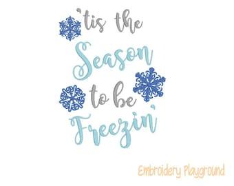 Tis the Season to be Freezin Embroidery Design - Reading Pillow Design - Wording - Winter Saying
