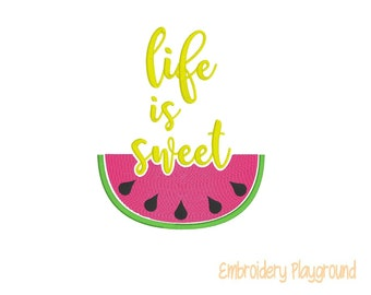 Life is Sweet Melon Saying - Embroidery Design - Machine Embroidery