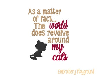 My Cat - Embroidery Design - Cat Lover - Pet Parent - My World
