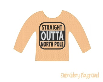 Straight Outta North Pole Elf Shirt Embroidery Design - Embroidery Pattern - Elf Clothes