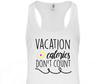 Vacation Calories Don't Count Women's Racerback Tank