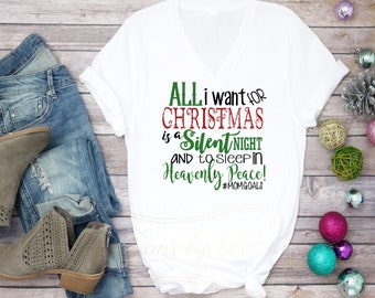 All I Want for Christmas is a Silent Night and to Sleep In Heavenly Peace  Hashtag  Mom Goals Christmas Women s White V-Neck T-Shirt b4d3a425d