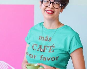 Más Café Por Favor - Regalo para amantes al cafe - Coffee Lover Spanish Unisex Short Sleeve Tee