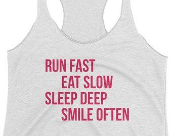 Funny Workout Top - Running Tank Top - Run Fast, Eat Slow, Sleep Deep, Smile Often - Inspirational Tee - Women's Racerback Exercise Tank