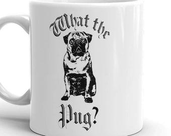 Funny Pug Mug - What the PUG? Coffee Mug - Dog Lover Gift - Pug Lover Gift - Dog Lover Mug - Pug Parent Mug - Dog Parent Gift - Pun Lover