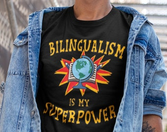 Bilingualism is my Superpower - Bilingual Super Hero Unisex Tshirt - Polyglot Language Learner Gift - World Language Teacher T-shirt