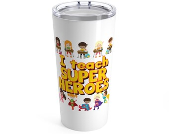 I Teach Super Heroes Teacher Gift Hot Or Cold Tumbler 20Oz  Teacher Appreciation  Superhero Classroom Theme