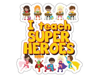 I Teach Super Heroes Superhero Teacher and Students Kiss-Cut Sticker -Superhero Theme Classroom Decor, Gift for Teachers