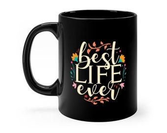 Best Life Ever JW Gift Black Mug 11oz