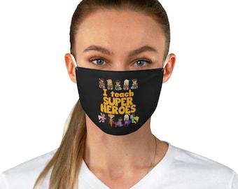I Teach Super Heroes Fabric Face Mask - Superhero Teacher Social Distancing Mask
