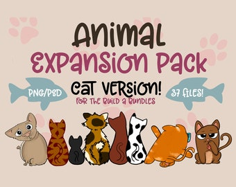 Cat Expansion Pack| Animal Expansion Pack for build a bundles| Object Clipart| DIY | PNG clipart