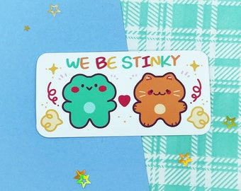 We Be Stinky Vinyl Sticker