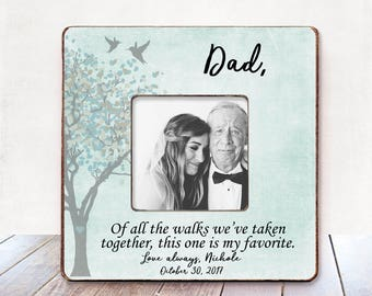 Father of The Bride Frame Wedding Gift for Dad Father Wedding Thank You Gift Wedding gift for father Of All The Walks We Have Wedding frame