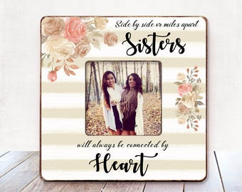 Side by side or miles apart sisters frame BIRTHDAY Gift for Gift Sister Wedding Gift Sister Personalized Gift Sister Picture Frame Sister