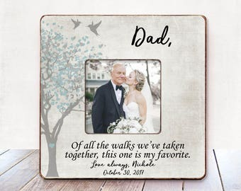 Dad Wedding Thank You Gift Personalized Picture Frame Dad of All the Walks We Have Quote Father of the Bride Gift Dad Wedding Gift for Daddy