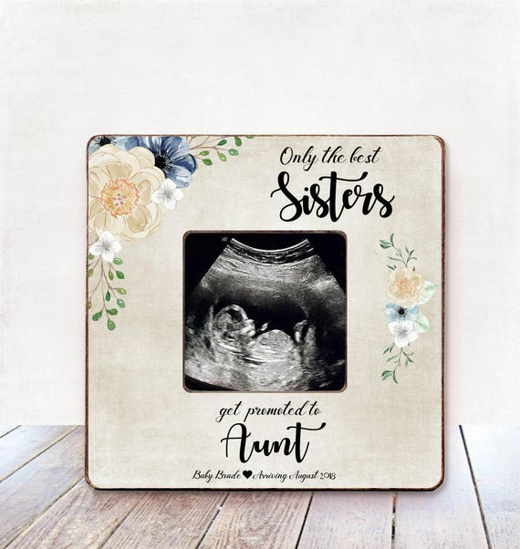 Only The Best Sisters Get Promoted To Aunt Frame Aunt Gift Etsy