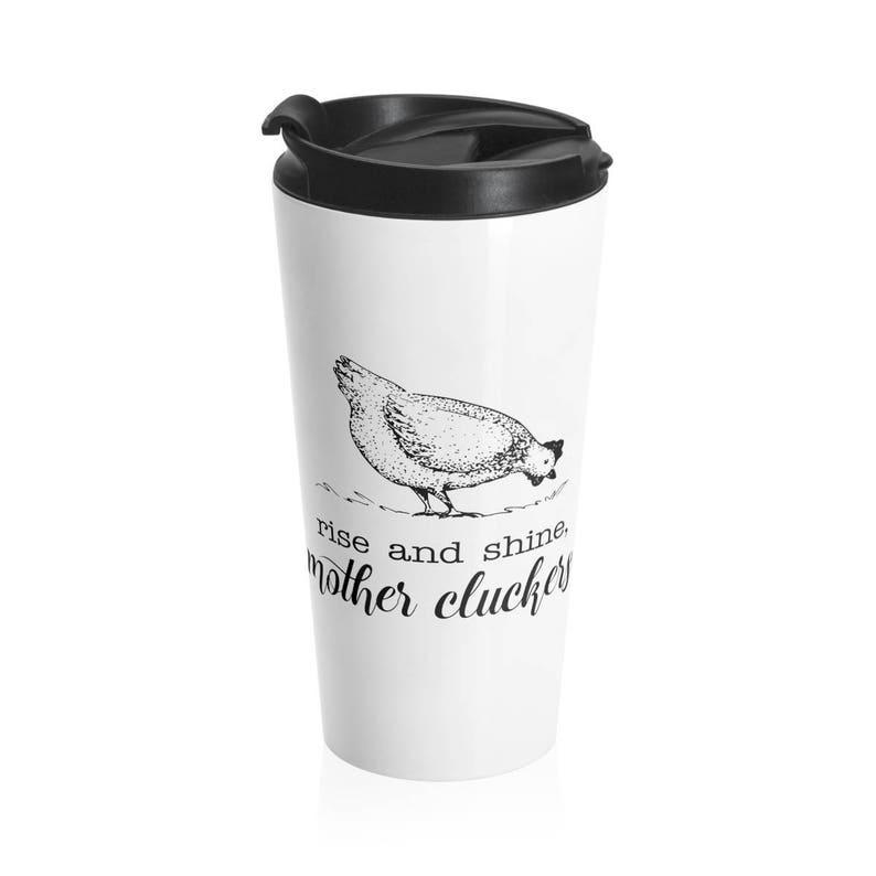 Rise and Shine Travel Mug Stainless Steel Coffee Mug Mother image 0