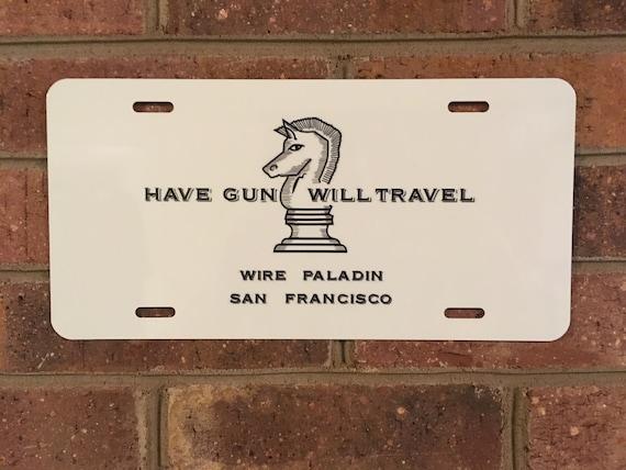 Have Gun Will Travel Paladin License Plate  Tag