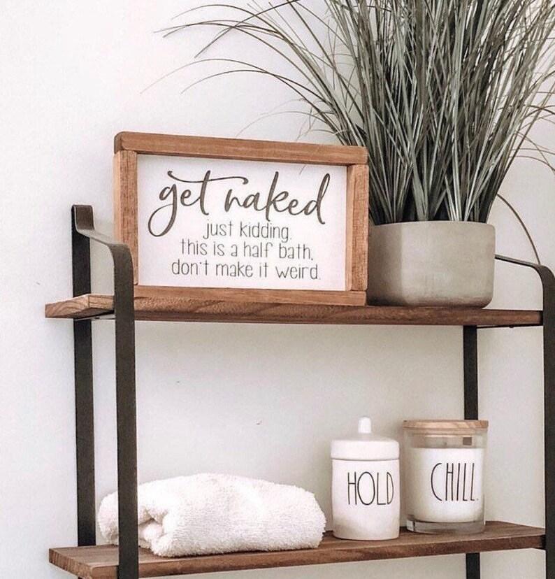 Get Naked  Get Naked Bathroom Sign  Bathroom Sign  Funny image 0