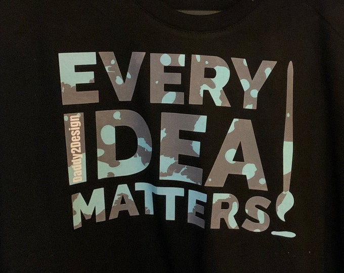 Every Idea matters - Trash Slogan - your style your life