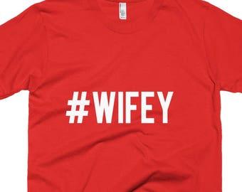 WIFEY T-shirt - #Wifey - Great gift for the bride Mom Gift, Wife, Secretary, Christmas -Tshirt, Wedding Gift, Anniversary Gift- Wifey tshirt