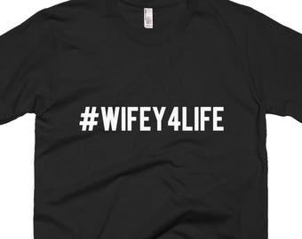 WIFEY Shirt - #Wifey4Life - Great bride shirt honeymoon shirts Wife, Secretary, Christmas -wife shirt, Wedding Gift, Anniversary Gift- Wifey
