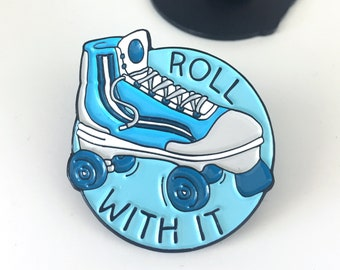 Roll With It Roller Skating Pin