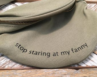 Fanny Pack, Stop Staring at my Fanny, Belt Bag