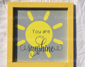 You are my sunshine sign~Kid's room sign ~ Baby room sign ~ Nursery Sign ~ Sunshine Sign ~ Christmas Gift ~ Birthday Gift ~ Baby Shower Gift