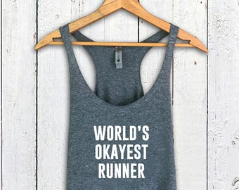 World's Okayest Runner- Half Marathon Shirts, Workout Tank, Gym Tank, Running Tank, Gym Shirt, Running Shirt, Fitness Tank,  Beachbody Shirt