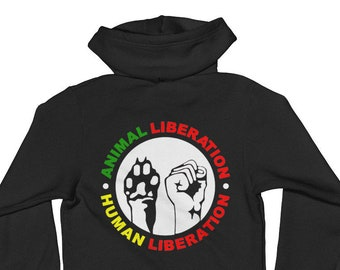 Animal Liberation, Human Liberation | Hoodie Sweater | Zip-up | Vegan | Activism | Compassion | Justice | Mercy | Freedom | American Made